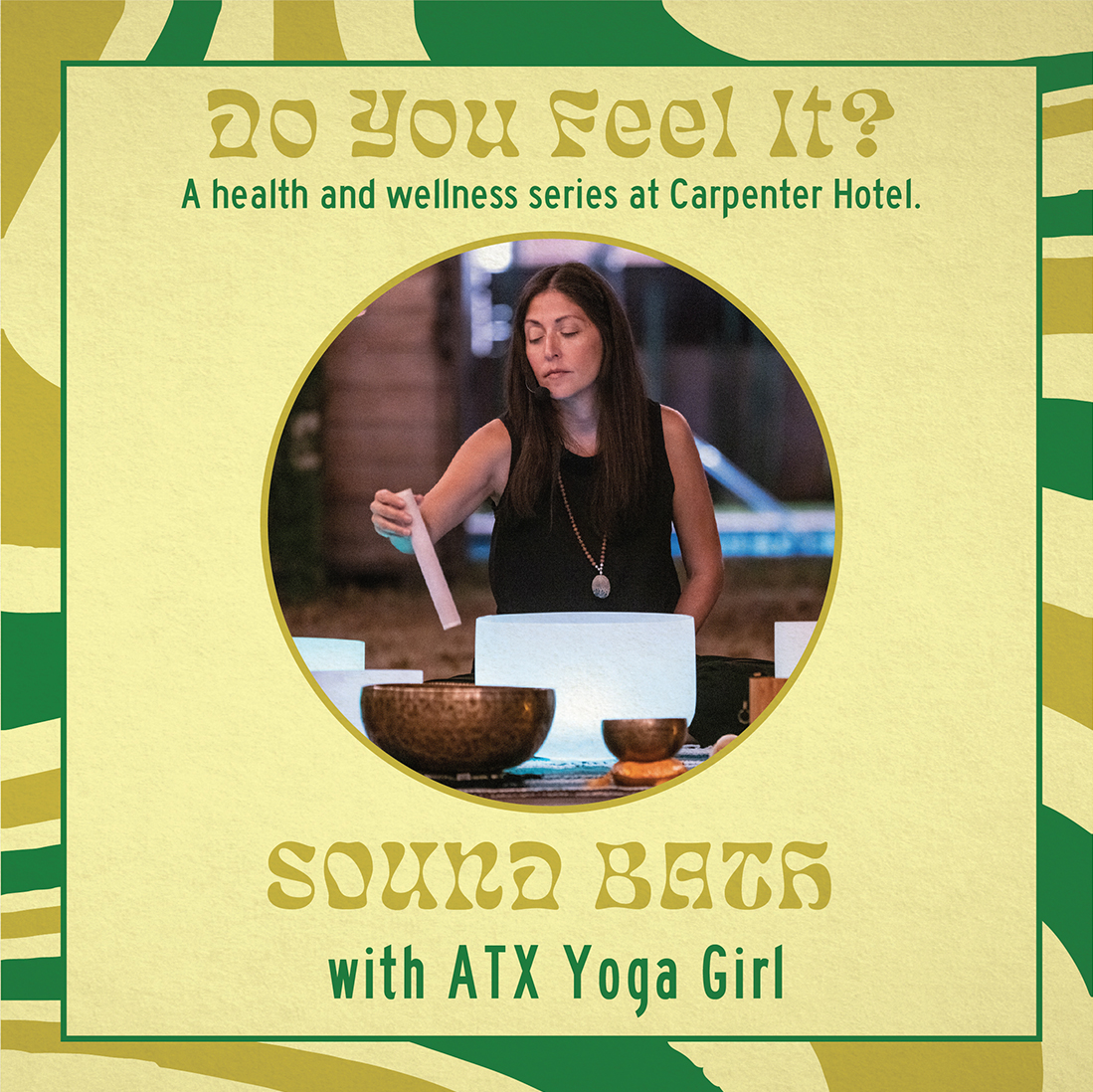 Poster for Do You Feel It? Sound Bath with ATXYogaGirl